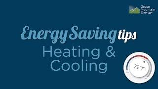 Green Mountain Energy Saving Tips: Heating & Cooling