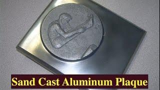 Aluminum Casting Using Green Sand - How To Make A Plaque