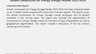 Global Compressed Air Energy Storage Market 2015 2019
