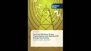 Far Field Wireless Power Transmission and Ambient RF Energy Harvesting Concepts Designs Applications