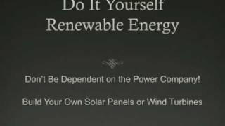 DIY Wind Turbine and Solar Panels - Renewable Energy