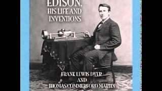 Edison, His Life and Inventions, by Frank Lewis Dyer and Thomas Commerford Martin (1/3)