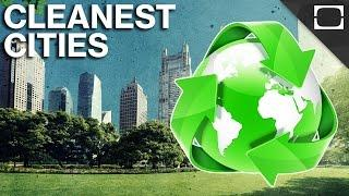 What Are The World's Cleanest Cities?