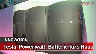Batterie fürs Haus - Tesla Powerwall Innovation | CHIP