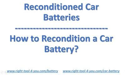 Reconditioned Car Batteries , How to Recondition a Car Battery DIY