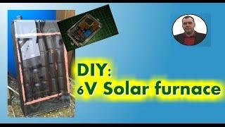 DIY: Solar furnace - Revision - part 2/2