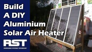 Build A DIY Aluminium Solar Air Heater