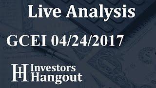 GCEI Stock Live Analysis 04-24-2017