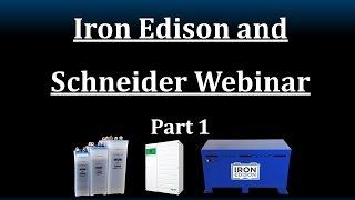 Iron Edison & Schneider Electric -- Solar & Battery Systems Webinar PART 1
