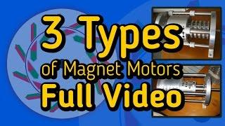 3 Types of Magnet Motors - Full Video