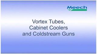 Meech Air Technology Vortex Tubes, Cabinet Coolers and Coldstream Guns