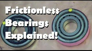 Frictionless Bearings - Technical Secrets Explained!