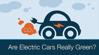 Are Electric Cars Really Green?