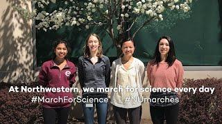 At Northwestern, We March for Science Every Day