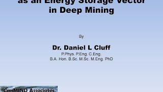 Liquid air Energy Storage and Heat Dissipation in Deep Mining Dr.Daniel Cluff