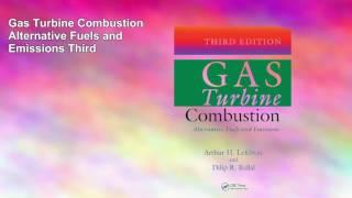 Gas Turbine Combustion Alternative Fuels and Emissions Third