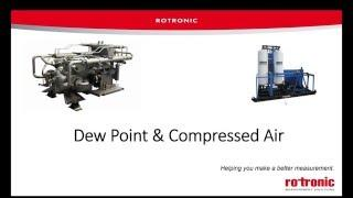 Rotronic Humidity Webinar - Dew Point and Compressed Air