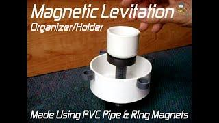 DIY Magnetic Levitation Organizer/Holder