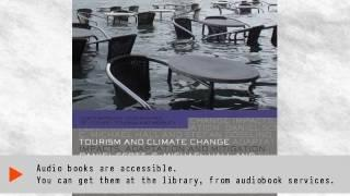 Tourism and Climate Change: Impacts, Adaptation and Mitigation | Ebook