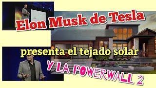Elon Musk de Tesla presenta el tejado solar y la powerwall 2 (español)