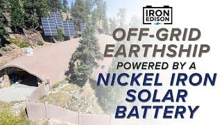 System Spotlight: Off-Grid Earthship with Nickel Iron Solar Battery