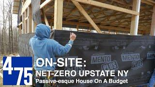 475 On-Site: Net-Zero Upstate NY, Passive-esque House On A Budget