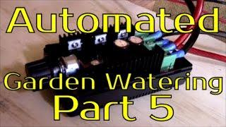 DIY Automated Garden Watering System Part 5