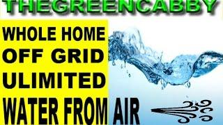 WHOLE HOME OFF GRID UNLIMITED WATER FROM AIR - PURE & CLEAN H2O