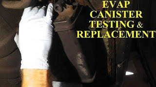 EVAP Canister Testing and Replacement
