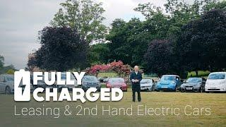 Leasing and 2nd Hand Electric Cars | Fully Charged