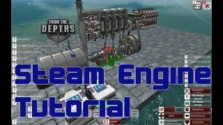 From The Depths - Steam Engine Tutorial