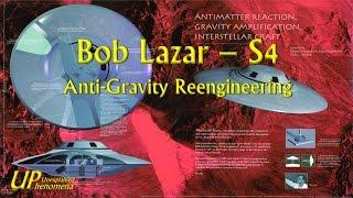 Bob Lazar - S4 - Anti-Gravity Reengineering