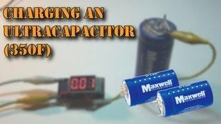Charging a 350F Maxwell Ultracapacitor!