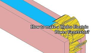 How to build a Hydro Electric Power Generator | Science Project