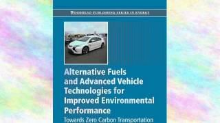 Alternative Fuels and Advanced Vehicle Technologies for Improved Environmental | Ebook