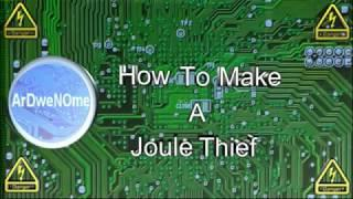 How To Make A Joule Thief An Extremely Simple & Useful Circuit - ArDweNOme -