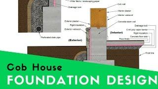 COB HOUSE FOUNDATIONS - DESIGNING A MODERN COB HOME