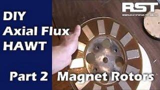 Build A DIY Axial Flux HAWT Pt 2: The Magnet Rotors