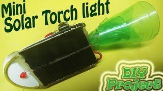 How to Make a Mini Solar Torch/Flashlight (Home Made)