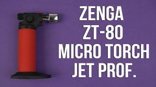 Распаковка Zenga ZT-80 Micro Torch Jet Professional