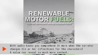 Renewable Motor Fuels: The Past, the Present and the Uncertain Future | Ebook