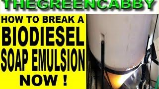 HOW TO BREAK A BIODIESEL SOAP EMULSION NOW! - MAKE YOUR OWN BIODIESEL BIOFUEL DIESEL FUEL W/O SOAP