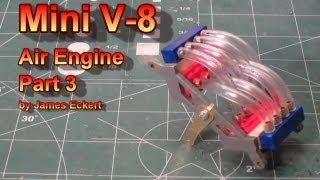 Mini V8 Air Engine Part 3