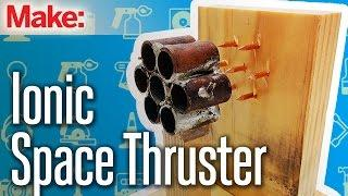 Weekend Project: Ionic Space Thruster