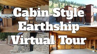 Cabin Style Earthship Home Virtual Tour - Earthship Biotecture Passive Solar Off Grid Montana Build