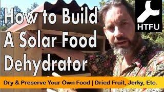 DIY Solar Dehydrator  How to Make Homemade Dehydrated Fruit for Free Without Energy