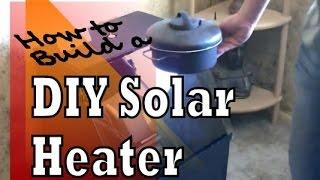 DIY Solar Heater: How to Build a Passive Solar Heater for Free Heat and Solar Cooking
