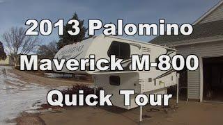 2013 Palomino Maverick M-800 Truck Camper - Quick Tour