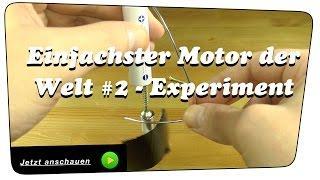 Einfachster Motor der Welt - Homopolar Motor #2 - Experiment | Tutorial