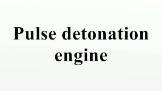 Pulse detonation engine